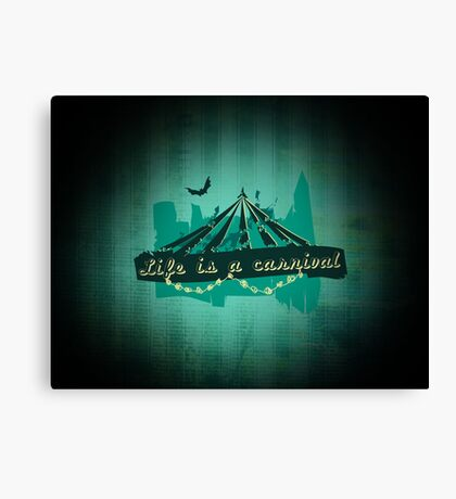 Life is a Carnivale! Canvas Print