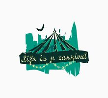 Life is a Carnivale! T-Shirt