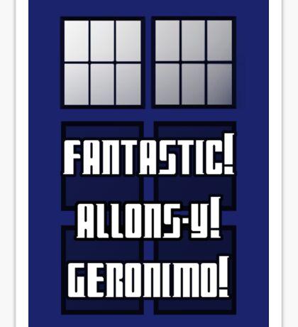 Fantastic! Allons-y! Geronimo! Sticker
