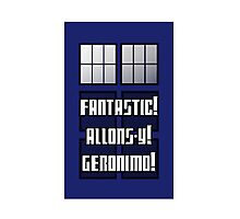 Fantastic! Allons-y! Geronimo! Photographic Print