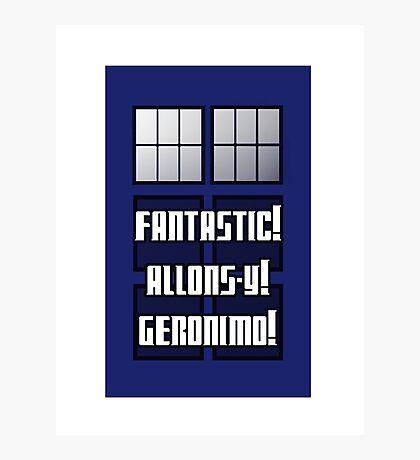 Fantastic! Allons-y! Geronimo! Photographic Print