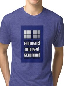 Fantastic! Allons-y! Geronimo! Tri-blend T-Shirt