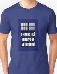 Fantastic! Allons-y! Geronimo! Unisex T-Shirt