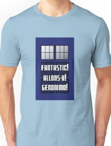 Fantastic! Allons-y! Geronimo! Unisex T-Shirt