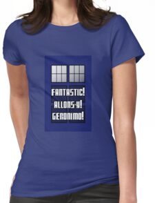 Fantastic! Allons-y! Geronimo! Womens Fitted T-Shirt