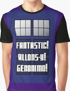 Fantastic! Allons-y! Geronimo! Graphic T-Shirt