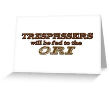 Tailgaters will be Fed to the Ori! Greeting Card
