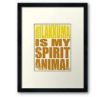 Rilakkuma is my Spirit Animal Framed Print