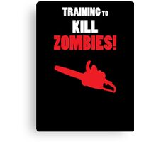 Training to Kill Zombies! Canvas Print