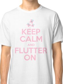 Keep Calm and Flutter On Classic T-Shirt