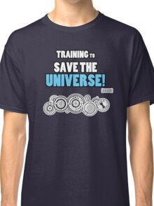 The Doctor - Training to Save the Universe! Classic T-Shirt