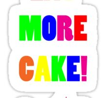 Training So I Can Eat More Cake! Sticker