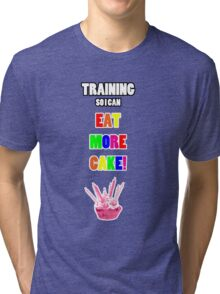 Training So I Can Eat More Cake! Tri-blend T-Shirt