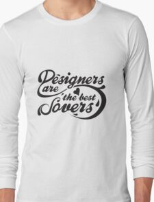 Designers are the best Lovers Long Sleeve T-Shirt