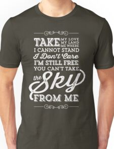 You Can't Take The Sky From Me Unisex T-Shirt