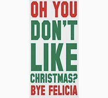 Bye Christmas Hater!  Unisex T-Shirt