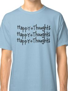 Happy Thoughts Classic T-Shirt
