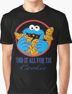 Did It All For the Cookie Graphic T-Shirt