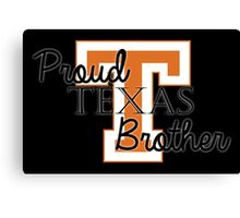 Proud Texas Brother 2 for Dark Backgrounds Canvas Print