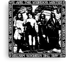 THE CRAFT - WE ARE THE WEIRDOS MISTER Canvas Print