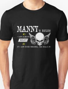 MANNY Rule #1 i am always right. #2 If i am ever wrong see rule #1 - T Shirt, Hoodie, Hoodies, Year, Birthday T-Shirt