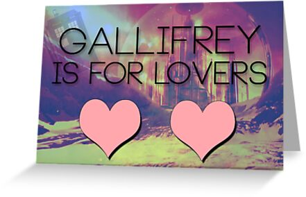 Gallifrey is for Lovers by Caffrin25