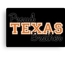 Proud Texas Brother for Dark Backgrounds Canvas Print