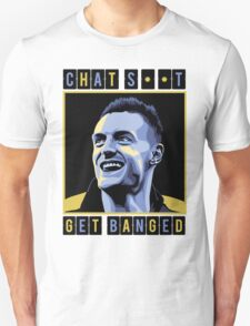 Chat Shit Get Banged Unisex T-Shirt