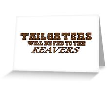 Tailgaters will be Fed to the Reavers Greeting Card