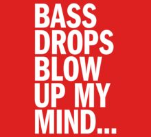 Bass Drops Blow Up My Mind Kids Clothes