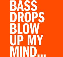 Bass Drops Blow Up My Mind Womens Fitted T-Shirt