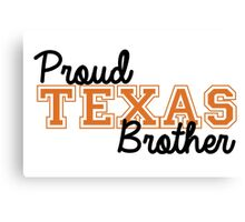 Proud Texas Brother Canvas Print