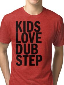 Kids Love Dubstep (Black) Tri-blend T-Shirt