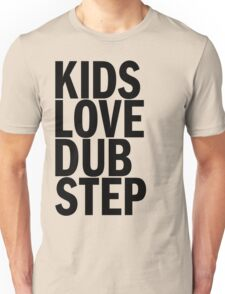 Kids Love Dubstep (Black) Unisex T-Shirt