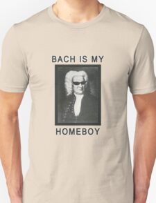 Bach is my Homeboy Unisex T-Shirt