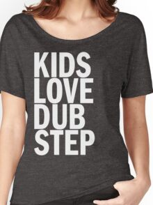 Kids Love Dubstep  Women's Relaxed Fit T-Shirt