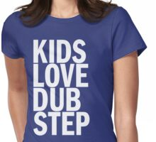 Kids Love Dubstep  Womens Fitted T-Shirt