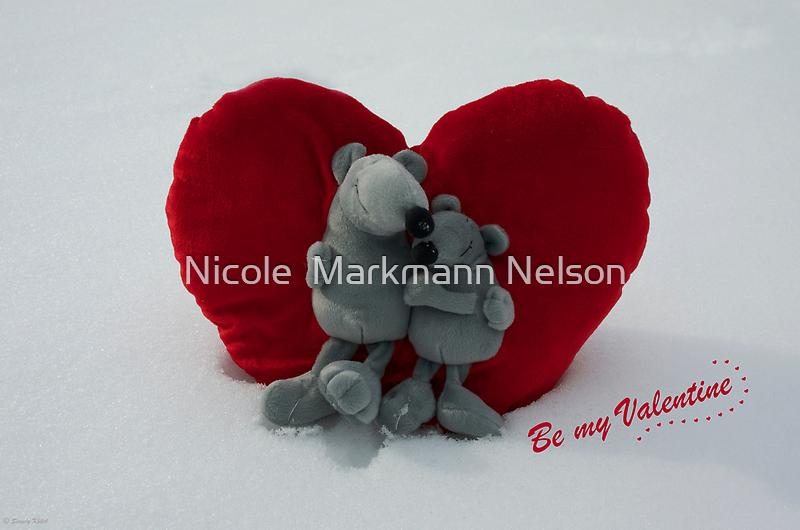 Be my Valentine  by Nicole  Markmann Nelson