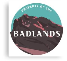 Property of the Badlands Canvas Print