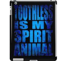 Toothless is my Spirit Animal iPad Case/Skin