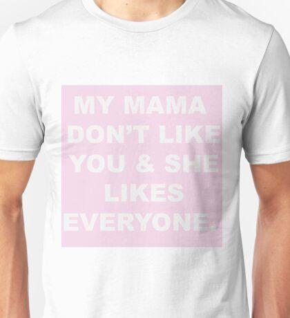 My Mama  Unisex T-Shirt