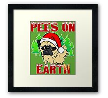 Pees on Earth Pug Framed Print