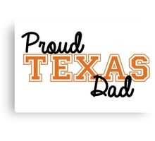 Proud Texas Dad Canvas Print