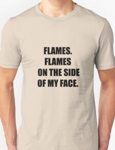 Flames. Flames on the side of my face. Clue. T-Shirt