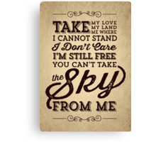 You Can't Take The Sky From Me Canvas Print