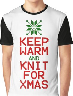 Keep Warm and Knit for Xmas Graphic T-Shirt