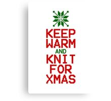 Keep Warm and Knit for Xmas Canvas Print