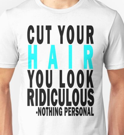 Cut Your Hair - Nothing Personal. Unisex T-Shirt