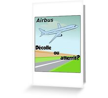 Airbus en décollage ou atterrissage? Greeting Card