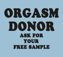 Orgasm Donor - Ask For Your Free Sample by blainageatrois